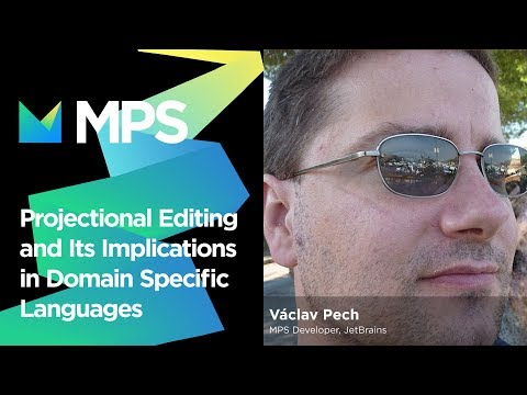 JetBrains MPS: Projectional Editing in Domain-Specific Languages