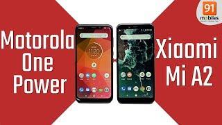 Motorola One Power vs Xiaomi Mi A2: Comparison overview [Hindi हिन्दी]