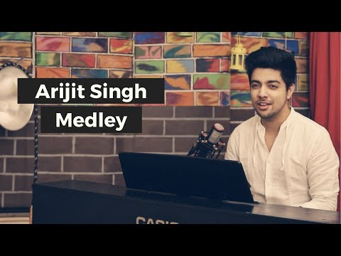 Arijit Singh Hit Songs Medley / Mashup (2017) | Siddharth Slathia