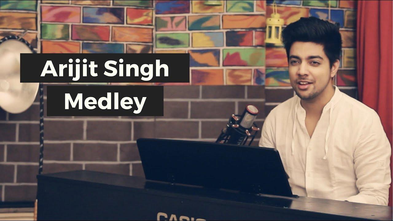 Arijit Singh Hit Songs Medley / Mashup | Siddharth Slathia