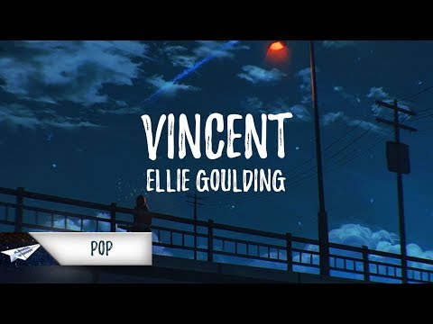 Ellie Goulding - Vincent (Lyrics / Lyric Video)