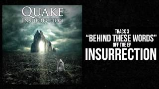 Quake ~ Behind These Words (Track 3 | Insurrection)