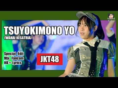 [LIVE + Lirik] JKT48 - Tsuyokimono Yo (Wahai Kesatria) @ Team KIII 「Special Edit.」