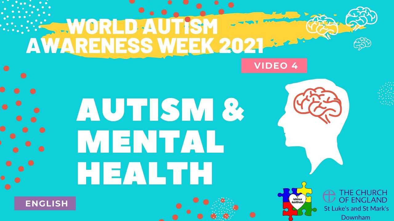 Autism and Mental Health - World Autism Awareness Week 2021 Series