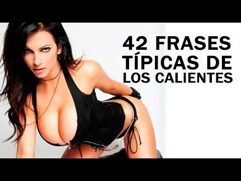 42 frases t�picas de los calientes
