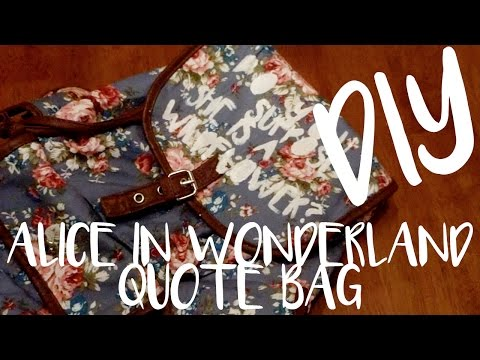 Alice in Wonderland Quote Bag | DIY
