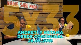 NADIE SABE NADA - (5x33): Andreti y Ketama desde Corchugal
