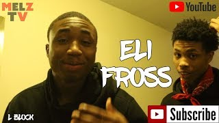 ELI FROSS TALKS SHEFF G , BEING FROM L BLOCK & LEAF MAKING OPPS THROW UP THE L