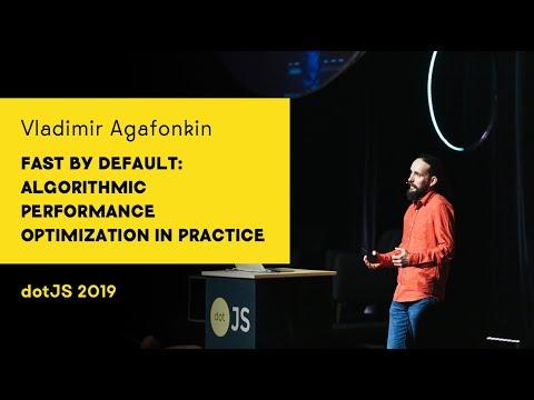 dotJS 2019 - Vladimir Agafonkin - Fast by default: algorithmic performance optimization in practice
