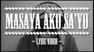 Repeat youtube video Masaya Ako Sayo (Lyric Video) - Curse One Feat. Ms. Yumi