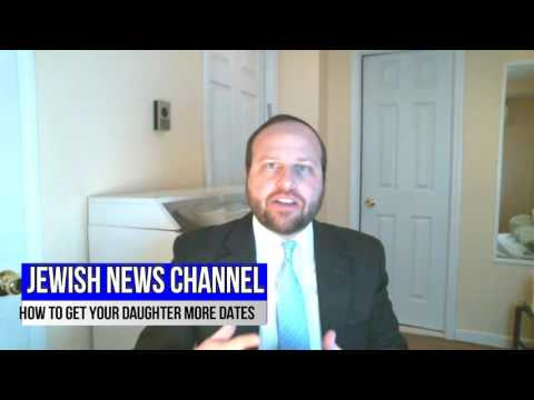 Jewish News Channel: How To Get More Dates For Your Daughter