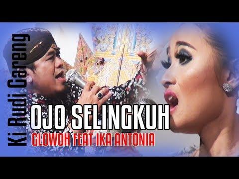 OJO SELINGKUH//GLOWOH &  IKA ANTONIA//KI RUDI GARENG