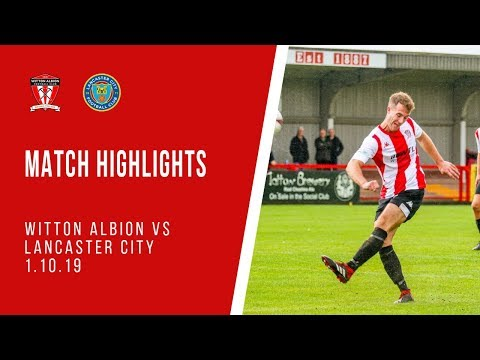 MATCH HIGHLIGHTS | Witton Albion 1-3 Lancaster City (1/10/19)