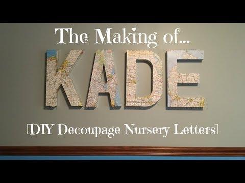 The Making of... KADE! [DIY Decoupage Nursery Letters]