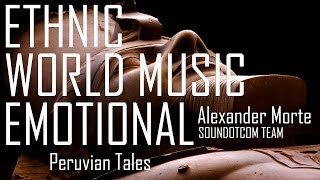 Royalty Free Music - World Music Ethnic Documentary | PERUVIAN TALES (DOWNLOAD:SEE DESCRIPTION)
