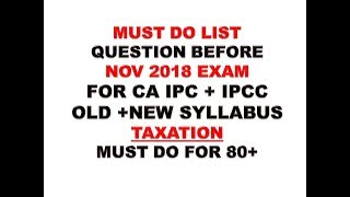 MUST DO LIST OF TAXATION FOR CA INTER / CA IPCC NOVEMBER 2018 BY VINIT MISHRA