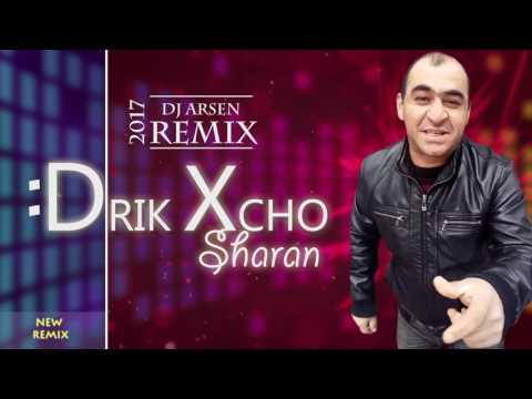 Drik Xcho - Sharan (Dj Arsen Remix) /// 2017 NEW ///