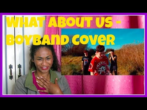 Boyband Cover - What About Us - Pink | Reaction