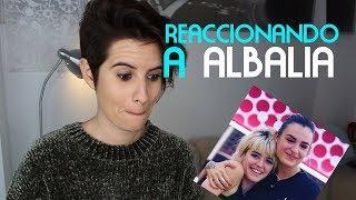REACCIONANDO A ALBALIA OT 2018