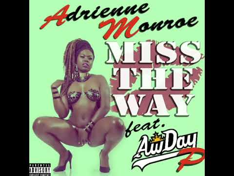 Adrienne Monroe - Miss The Way Remix Ft. AwDay P.  Subscribe and be the first to see official!!!!