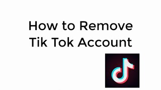 How to Remove Tik Tok Account    New Musically Update