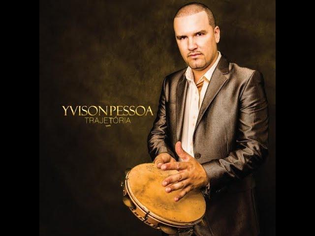 Pra Não Deixar Morrer - Yvison Pessoa (CD Trajetória)