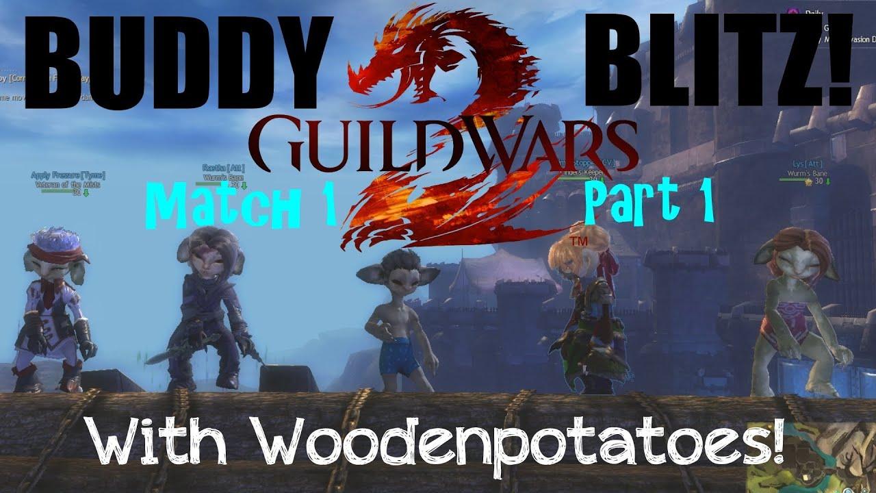 Gw2 Buddy Blitz W Woodenpotatoes Match 1 Part 1