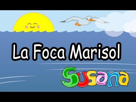 La foca Marisol - SUSANA Canciones infantiles