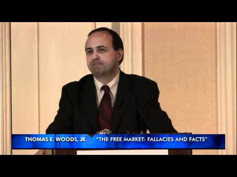 The Free Market: Fallacies and Facts | Thomas E. Woods, Jr