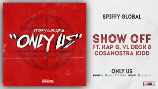 Spiffy Global, Kap G, VL Deck & CosaNostra Kidd - Show Off (Only Us)