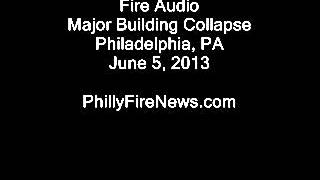 fire audio of philadelphia building collapse 6 5 13
