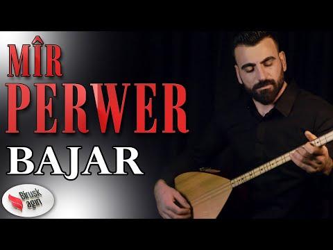MÎR PERWER - BAJAR 2019  [Official Music Video]