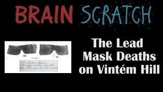 BrainScratch: The Lead Mask Deaths on Vintém Hill