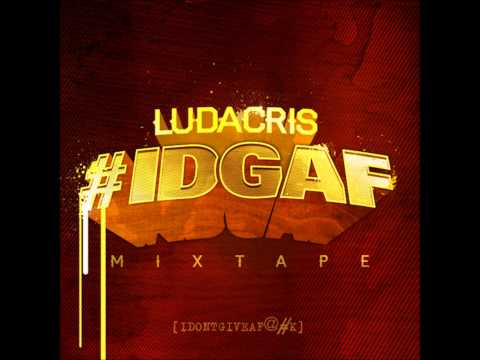 Ludacris - IDGAF (Prod. by Bangladesh) (NEW)