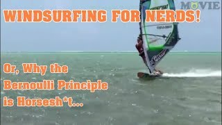 Windsurfing for Nerds! Or, why the Bernoulli Principle is Horsesh*t