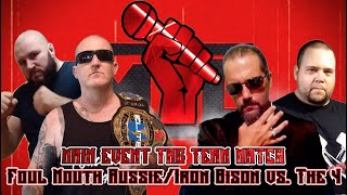 Main Event: Foul Mouth Aussie (Elite Champion)/Iron Bison vs. The 4