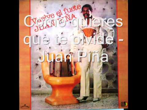 Como quieres que te olvide - Juan Piña