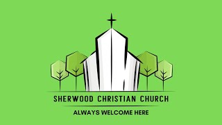 Sherwood Christian Church Worship Service May 23,  2021