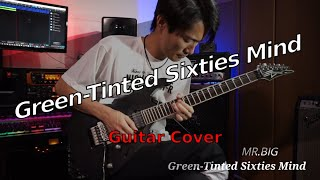 Green-Tinted Sixties Mind - MR.BIG / Guitar Cover