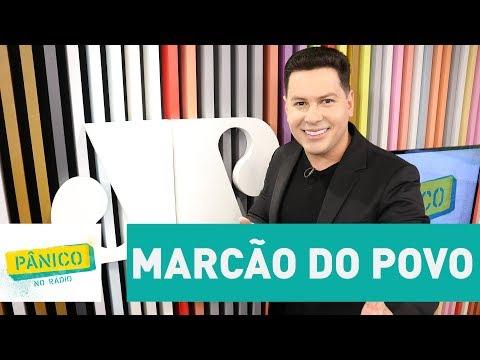 Marcão do Povo - Pânico - 19/07/17