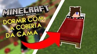 COMO DORMIR COM A COBERTA DA CAMA NO MINECRAFT PE!
