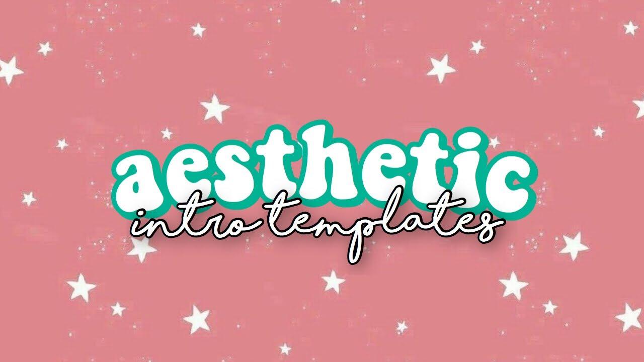 aesthetic tumblr intro templates
