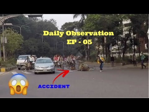Daily Observation In Dhaka   EP   05    ROAD ACCIDENT