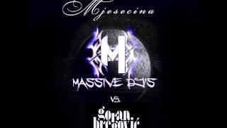 Massive DJ's vs Goran Bregovic - Mjesecina