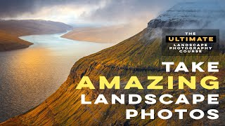 The Ultimate Landscape Photography Course - Introduction