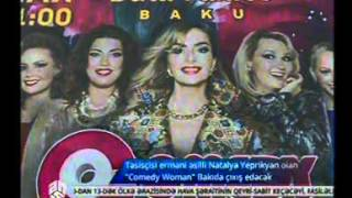 """Təsisçisi erməni əsilli Natalya Yeprikyan olan """"Comedy woman"""" Bakıda çıxış edəcək"""