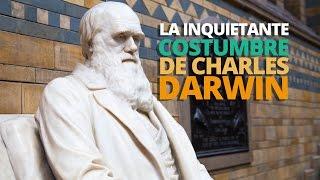 La INQUIETANTE costumbre de Charles Darwin