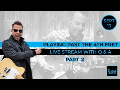 Playing Past the 4th Fret...Like the Pros! - Part 2 (Live Lesson + Q&A)
