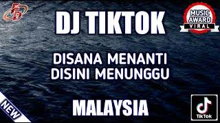 DJ TIKTOK | DISANA MENANTI DISINI MENUNGGU | FULL BASS | BIKIN GELENG GELENG