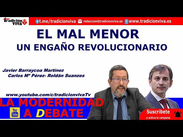 El mal menor, un engaño revolucionario, con Javier Barraycoa